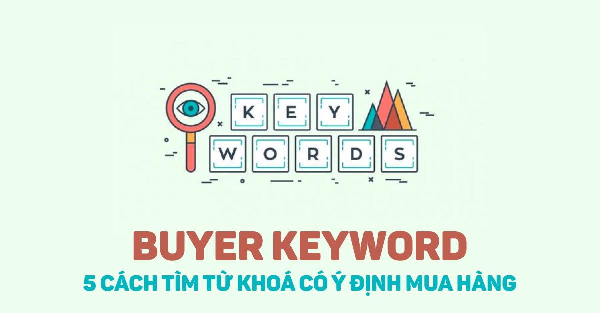 Buyer Keyword là gì và cách xác định như thế nào?