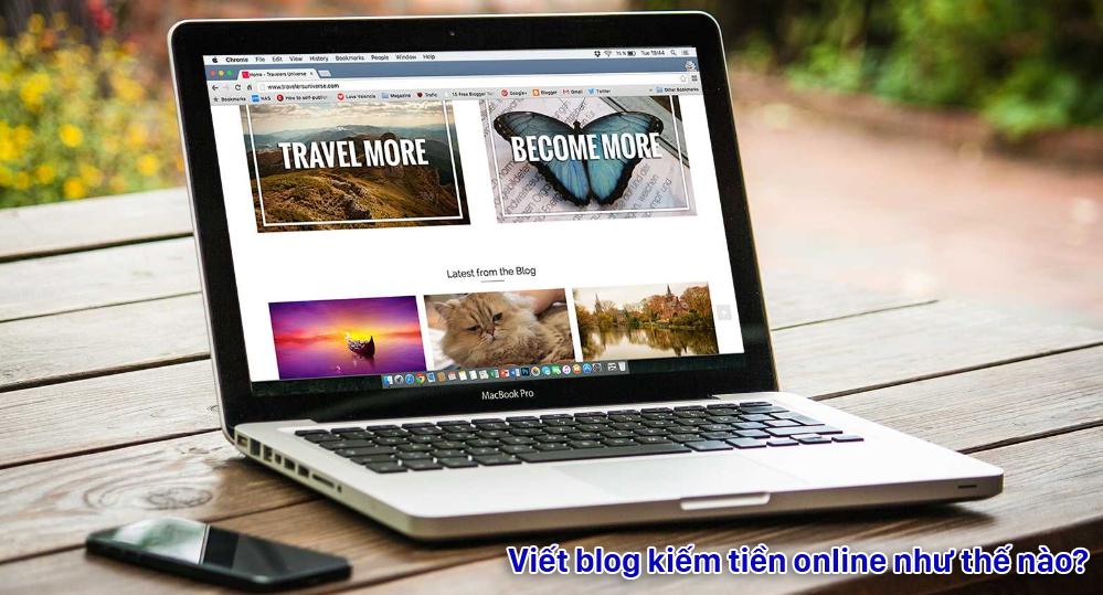 Viết Blog kiếm tiền online như thế nào?