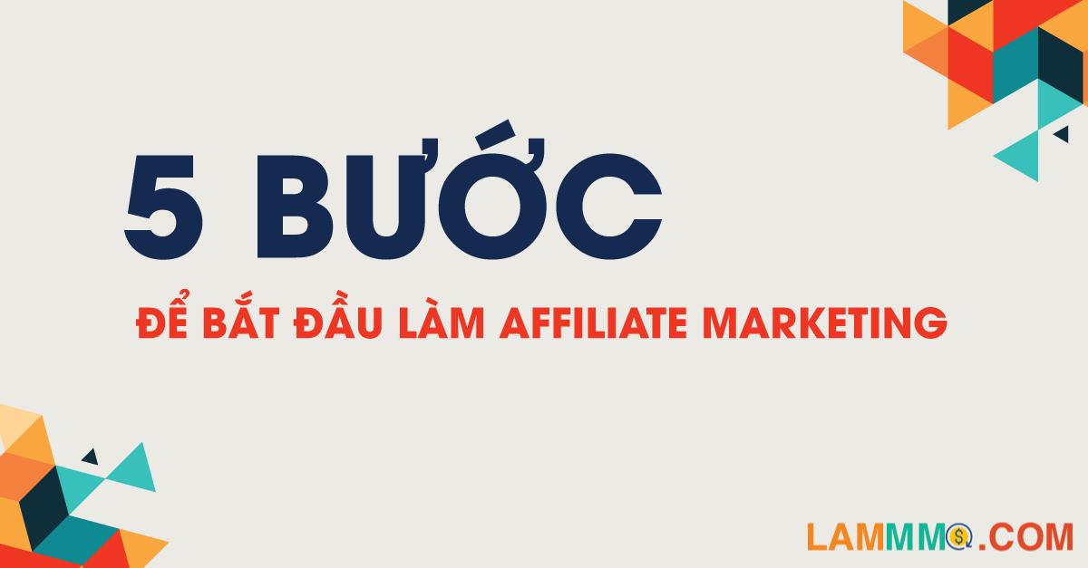 Các bước để bắt đầu làm affiliate marketing