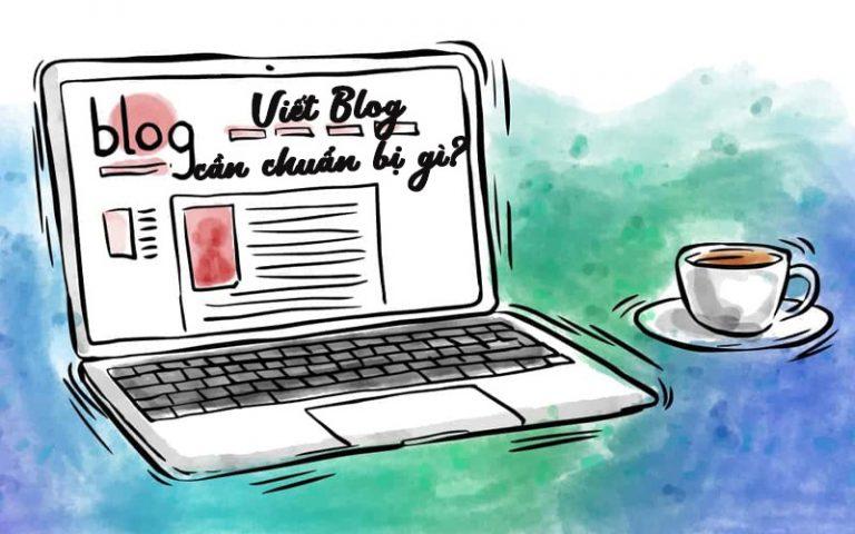 Viết blog kiếm tiền cần chuẩn bị những gì