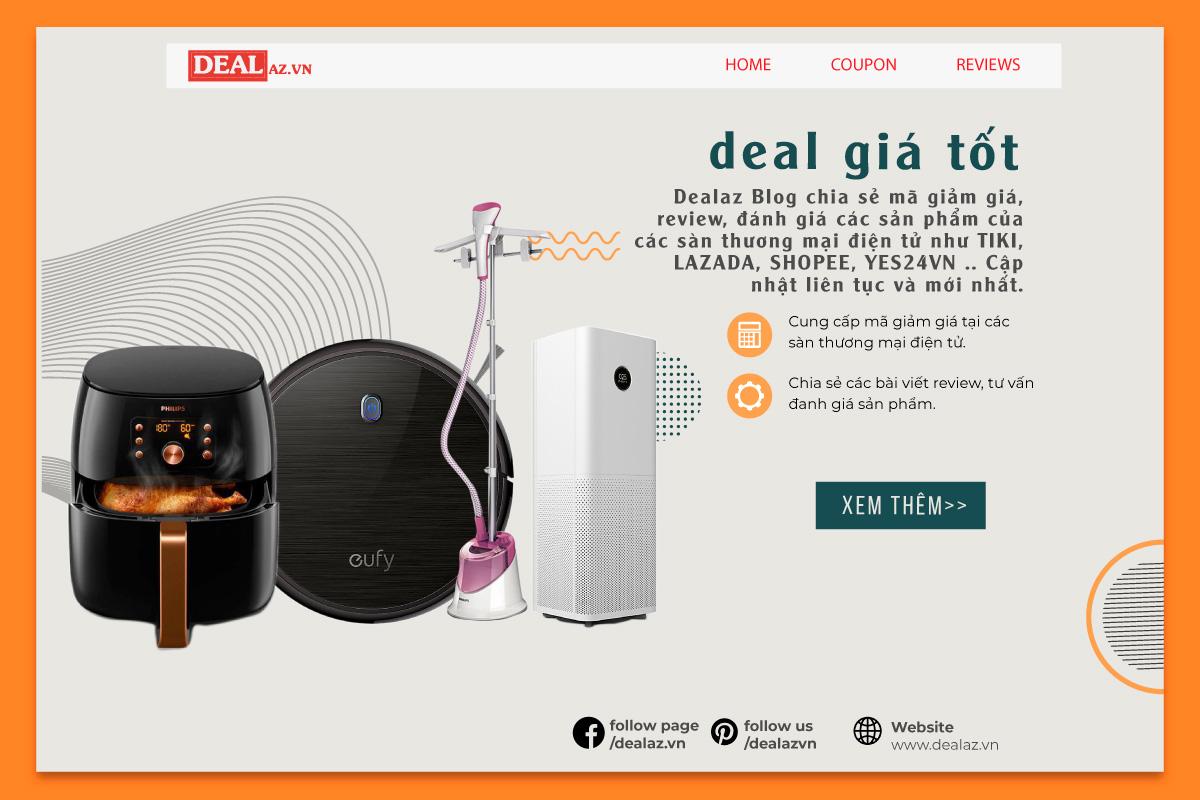 Dealaz Blog chia sẻ mã giảm giá review, tư vấn sản phẩm tốt nhất.